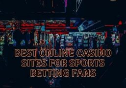 Best Online Casino Sites For Sports Betting Fans